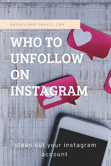 who to unfollow on Instagram